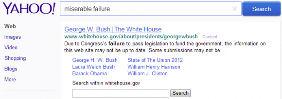 "Searching for ""miserable failure"" in Yahoo results in George W. Bush webpage as the top result."
