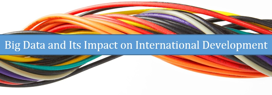 Big Data and Its Impact on International Development7