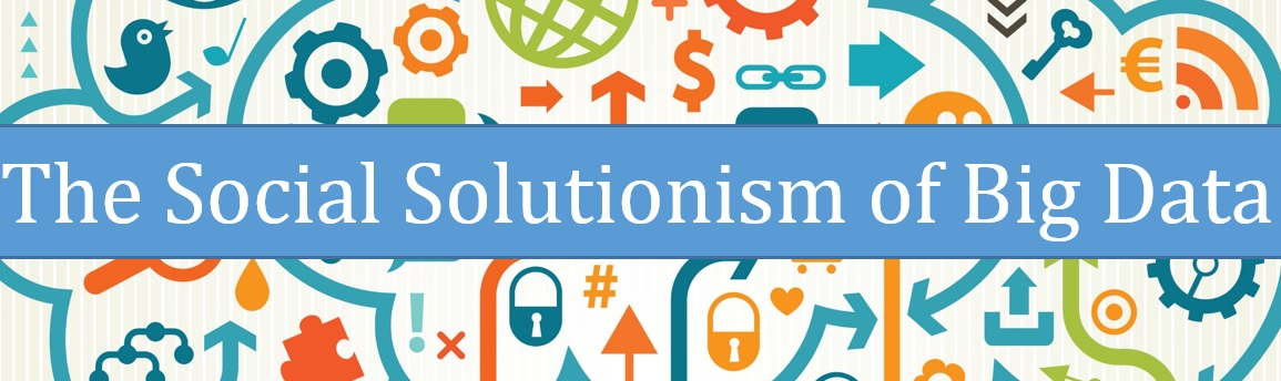 The Social Solutionism of Big Data