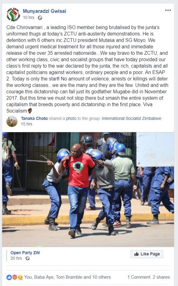 A Facebook post by Socialist Activist Munyaradzi Gwisai - formerly an MP in Zimbabwe who was imprisoned by Mugabe for holding meetings to discuss the Arab Spring. This Image of police brutality against a union (ZCTU) organized rally against austerity is from October 2018. Alerting people to the detention of 6 Activists.